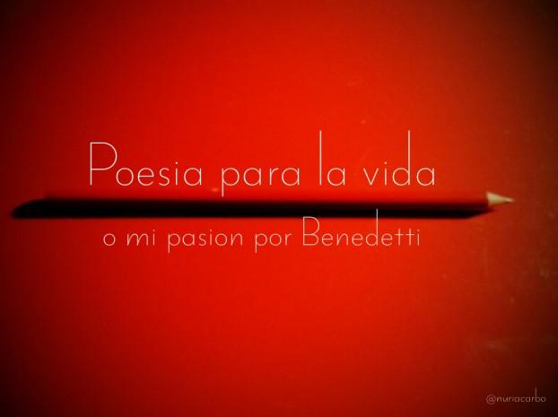 Una docena de poemas de Mario Benedetti para su uso en el proceso de conquista