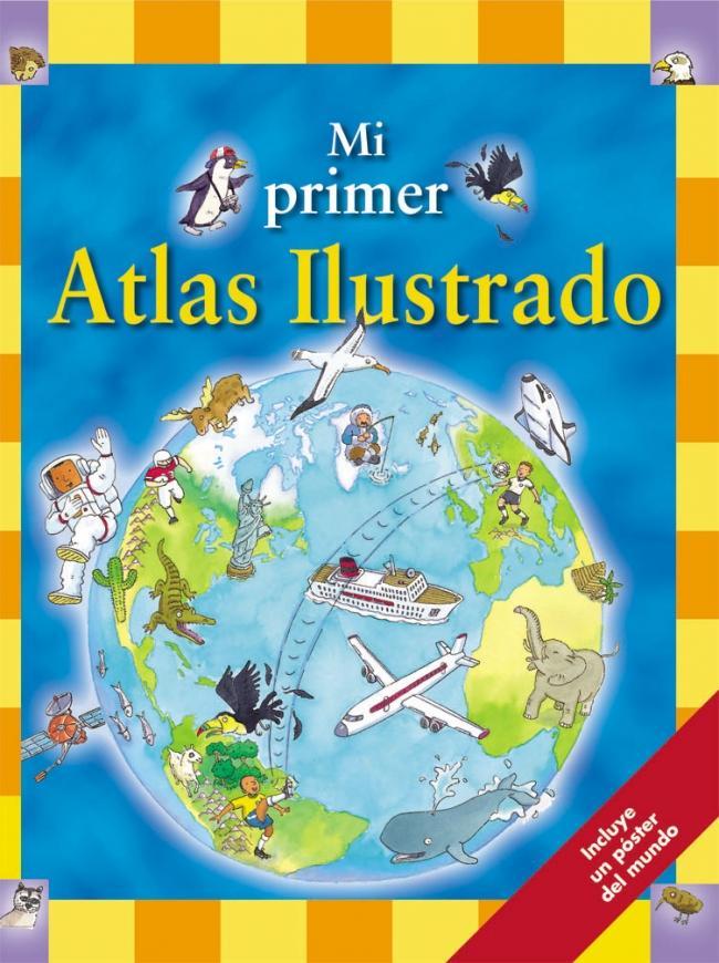 mi-primer-atlas-ilustrado-incluye-un-poster-del-mundo-9788448822453